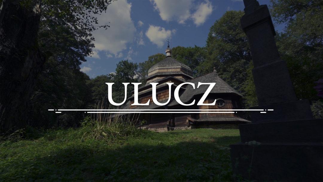 ULUCZ – Cerkiew Wniebowstąpienia Pańskiego