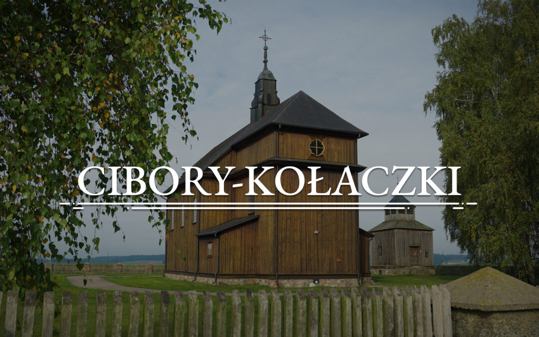 CIBORY-KOŁACZKI – Filial Church of the Nativity of the Blessed Virgin Mary