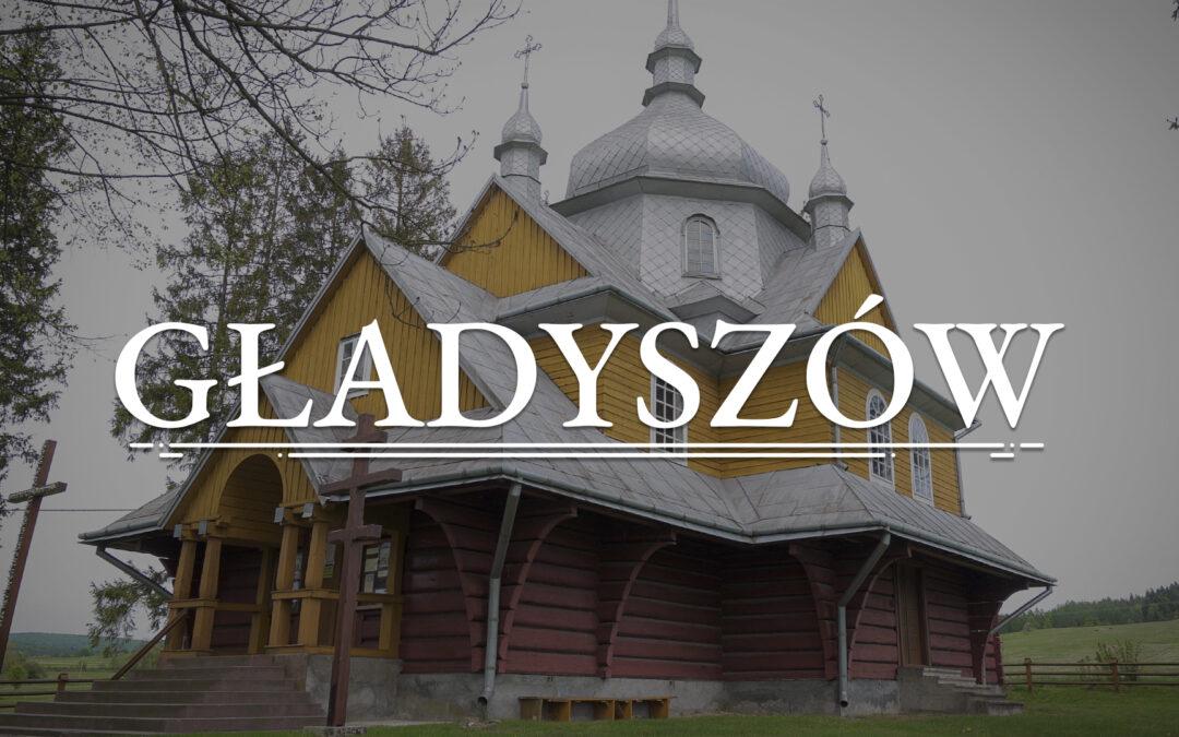 GŁADYSZÓW – Cerkiew Wniebowstąpienia Pańskiego