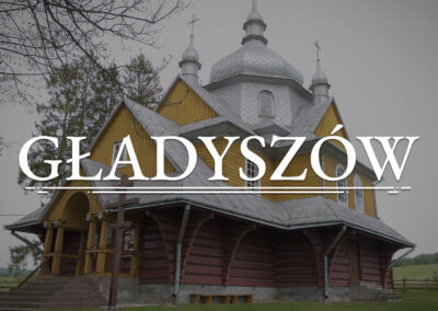 GŁADYSZÓW – Orthodox Church of the Ascension