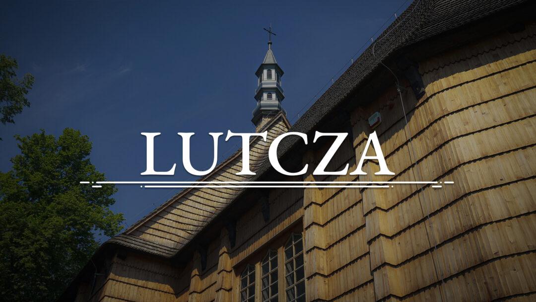 LUTCZA – Kościół Wniebowzięcia Najświętszej Maryi Panny