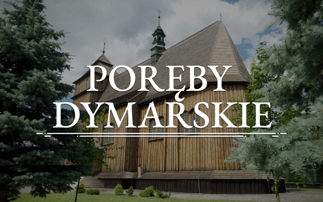 PORĘBY DYMARSKIE – Church of SS. Stanislaus and St. Adalbert